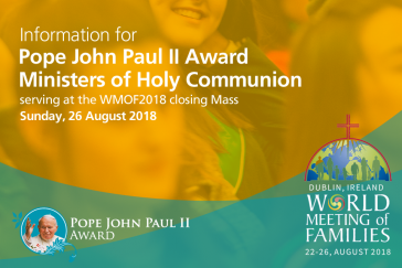 Information for JP2 Award ministers of Holy Communion at WMOF2018