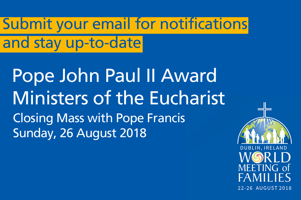 Keep up-to-date with WMOF2018 JP2 Award Ministers of the Eucharist